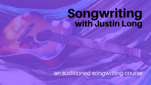 Songwriting with Justin Long