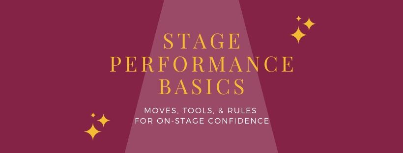 Stage Performance Basics