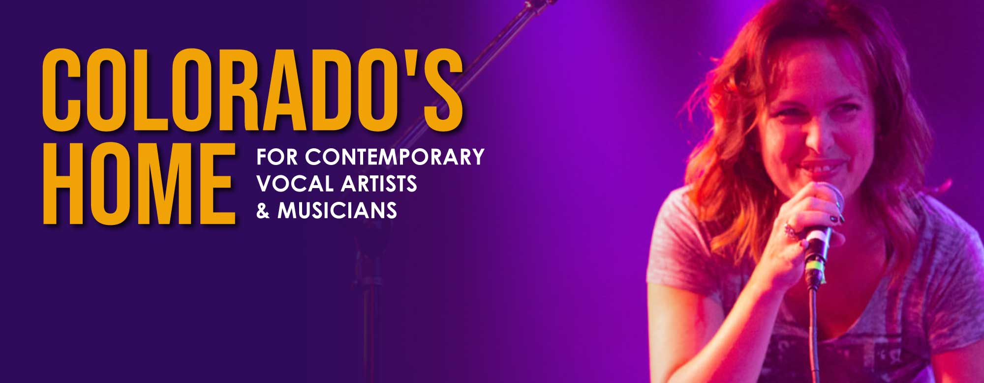 Colorado's home for contemporary vocalists and musicians