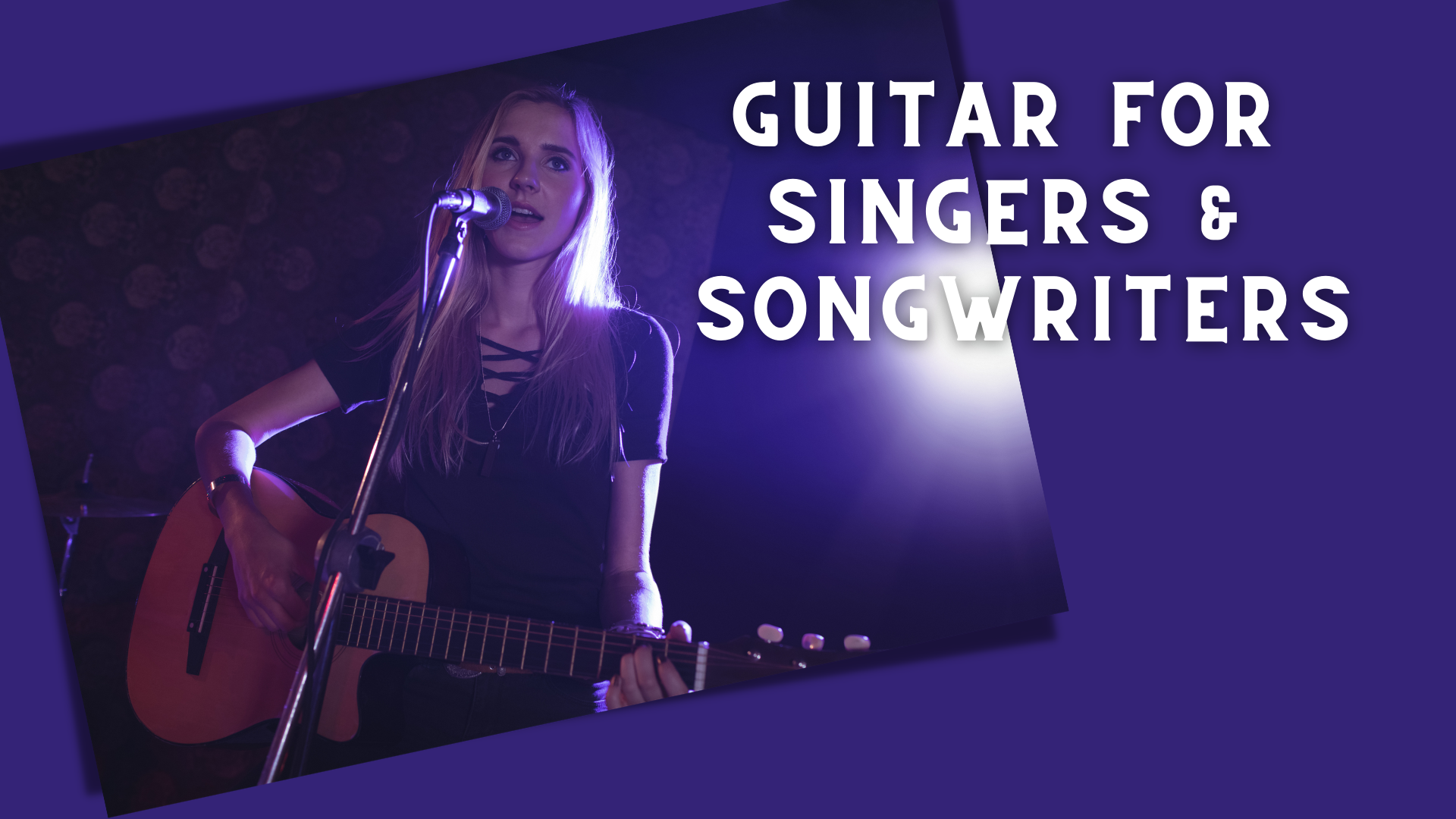 Guitar for Singers & Songwriters